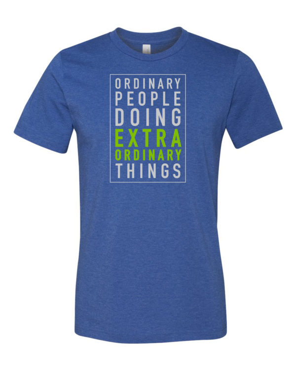T-shirt Ordinary People Doing Extra Ordinary Things